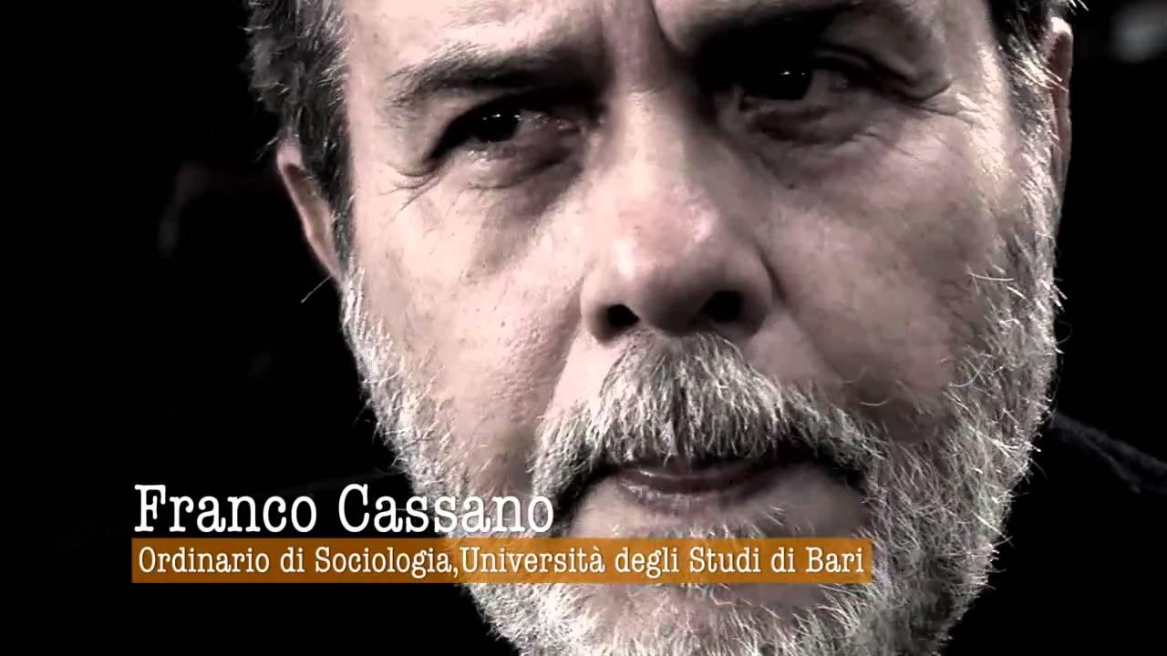 La ragionevole follia dei beni comuni - Conversazione con Franco Cassano -  YouTube