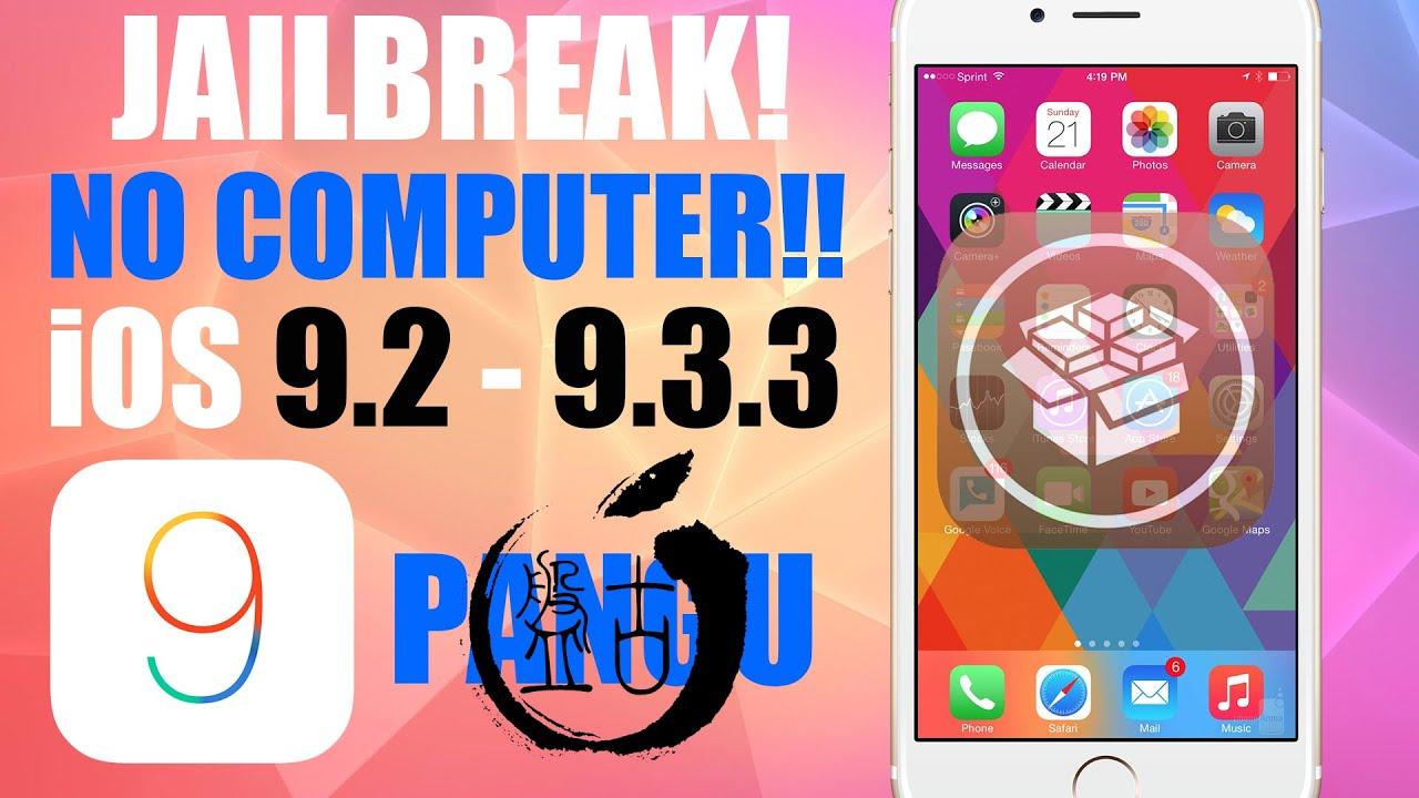 How to Jailbreak iOS 9 3 3 NO COMPUTER - PanGu iOS 9 3 2, 9 3 1, 9 3,  9 2 1, 9 2 SEMI-TETHERED