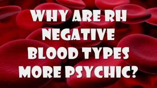 the rh negative blood type psychic abilities
