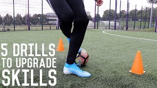 5 Drills to Upgrade Your Skills | Five Ball Mastery Exercises to Increase Skill Level