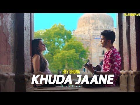 Khuda Jaane Hey Shona (Mashup) Karan Nawani