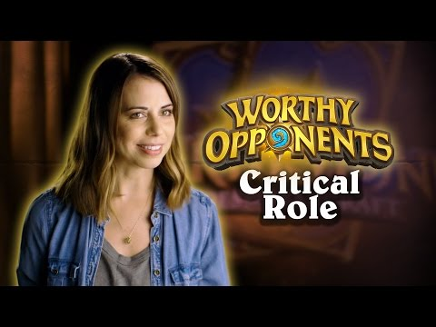 Critical Role's Laura Bailey & Travis Willingham Play Hearthstone! Worthy Opponents