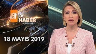 Atv Ana Haber 18 Mayıs 2019