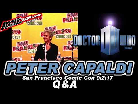 Doctor Who Peter Capaldi Q & A from San Francisco Comic Con 9/2/17