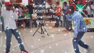 New Kenman & Chico DUMPER TRUCK{Radio version} (Hot Body Riddim)