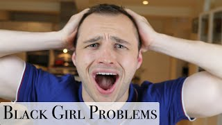"""PROBLEMS"" LIVING WITH A BLACK GIRL 