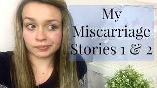 MY MISCARRIAGE STORIES 1 & 2