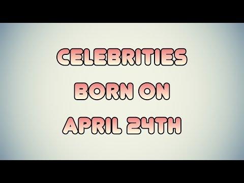 Celebrities born on April 24th