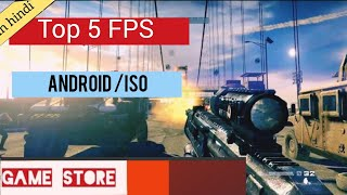 Top 5 FPS game on android/iso