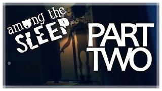 Among the sleep  - Part 2 | POOPIN' MY PANTS
