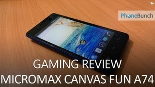 Micromax Canvas Fun A74 Gaming Review