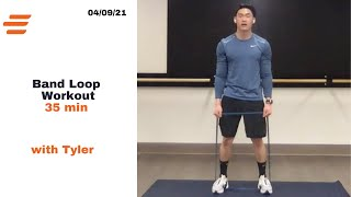 35 min Band Loop Workout - with Tyler