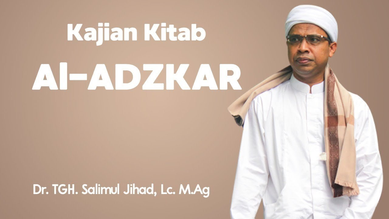 [LIVE] Kajian Kitab Al-Adzkar An-Nawawi Bersama Dr.TGH.Salimul Jihad.M. Ag.