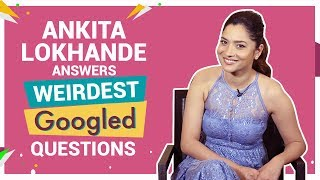 Ankita Lokhande Answers Weirdest Googled Questions| Pinkvilla| Vijayi Bhava| Manikarnika