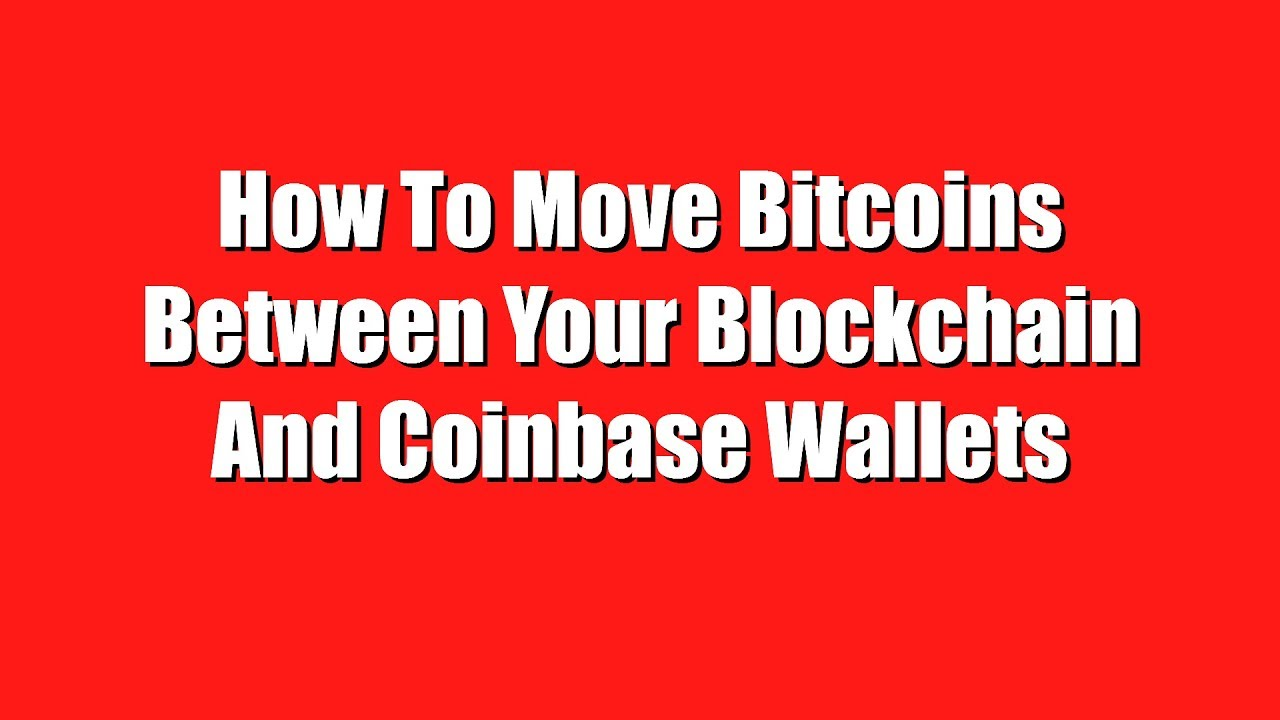 How To Receive And Send Bitcoin Between Coinbase And Blockchain Wallets -