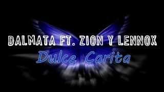 Dalmata Ft. Zion Y Lennox Dulce Carita Lyrics - Letra.mp3