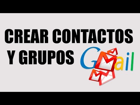 Crear contactos y grupos en Gmail - Actualizado 2017