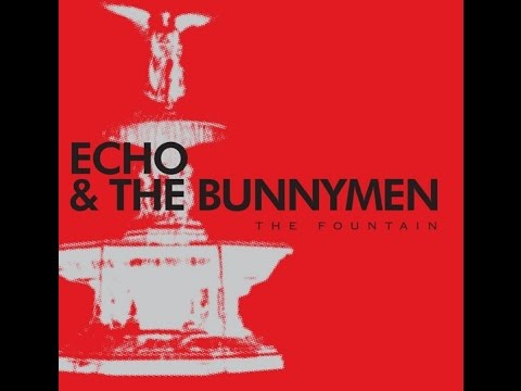 Echo & The Bunnymen - The Fountain (Full Album)