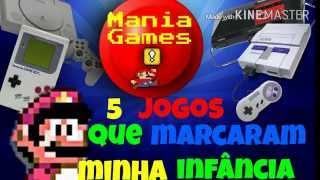5 Jogos Que Marcaram Minha Infância-Mania Games!