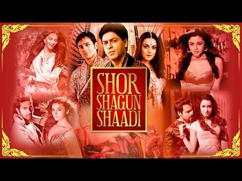 Shor Shagun Shaadi - The Ultimate Bollywood Wedding Mix | Best Wedding Songs