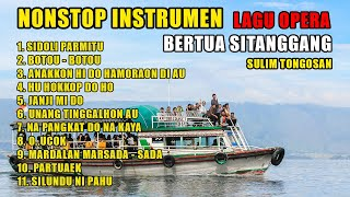 NONSTOP LAGU OPERA INSTRUMEN BERTUA SITANGGANG SULIM TONGOSAN