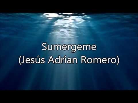 Sumérgeme (Jesus Adrian Romero)
