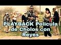 PLAYBACK - Reyes - Cholos