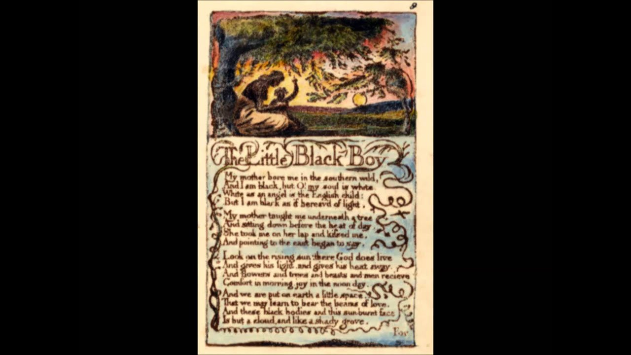 """william blake the little black boy A summary of """"the little black boy"""" in william blake's songs of innocence and  experience learn exactly what happened in this chapter, scene, or section of."""