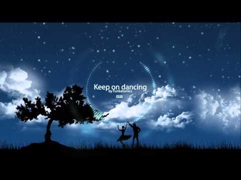 Funkatomics - Keep on dancing