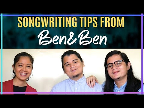 Ben and Ben: Their Music and Songwriting Tips