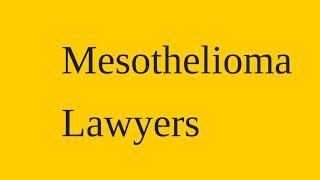 Mesothelioma Lawyers | Mesothelioma Lawyer | Mesothelioma Attorneys