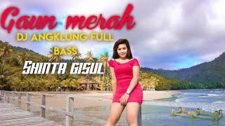 Gaun Merah - Shinta Gisul ( DJ angklung FULL BASS) [COVER]