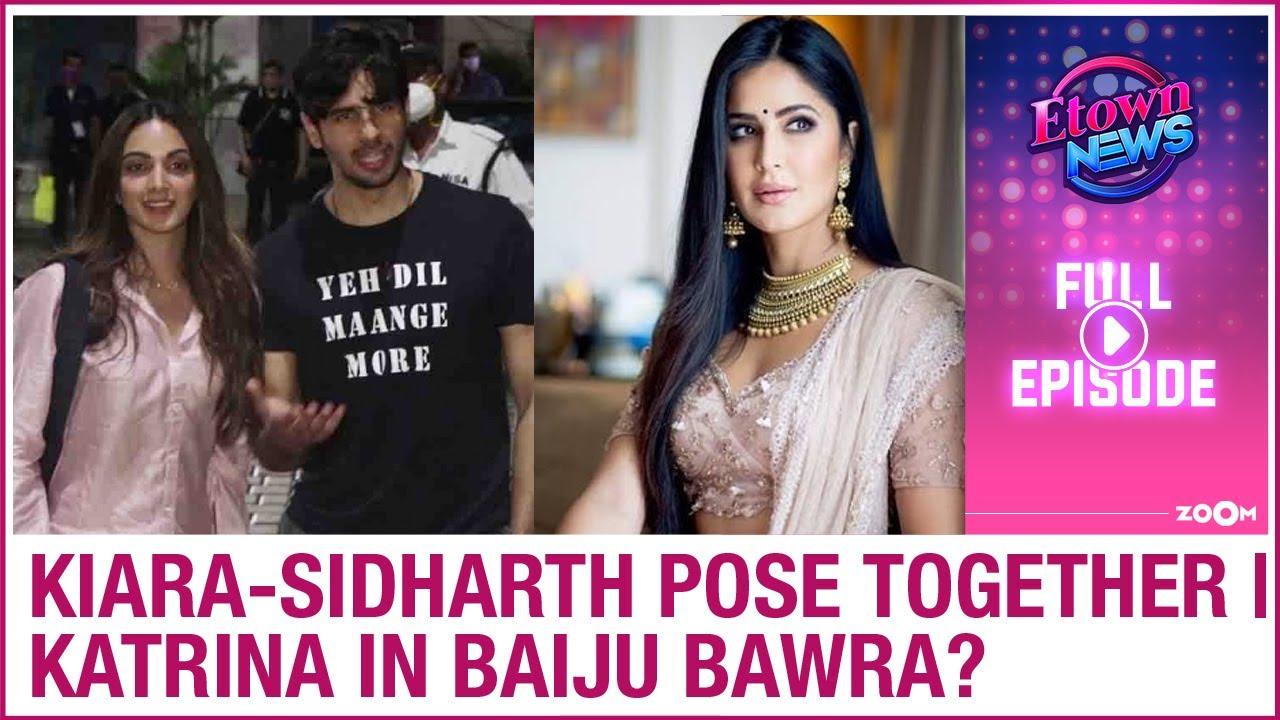 Kiara BLUSHES while posing with Sidharth | Katrina in SLB's Baiju Bawra? | E-Town News Full Episode