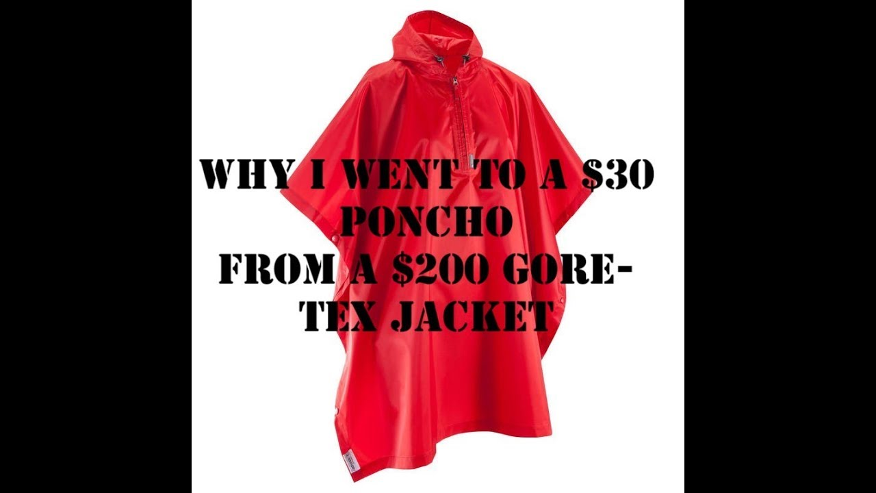 7ad6d5a11791  30 poncho VS  200 Gore-Tex Jacket - YouTube