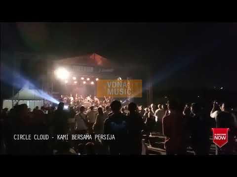CIRCLE CLOUD - KAMI BERSAMA PERSIJA (LIVE BEKASI TIMUR) PECAH ABISSSSS