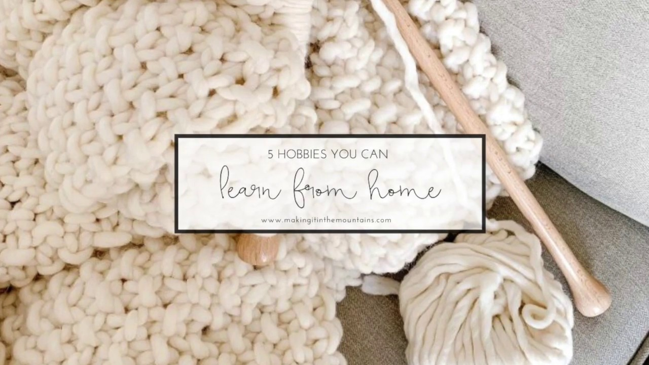 5 Creative Hobbies you can Learn from Home