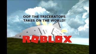 ROBLOX Dinosaur Simulator - Oof the Triceratops VS The World!
