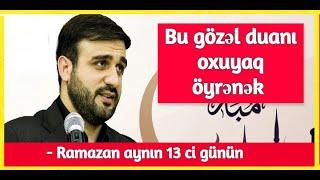 Bu günlərin ən gözəl duası - Hacı Ramil - Ramazan aynın 15 ci günün