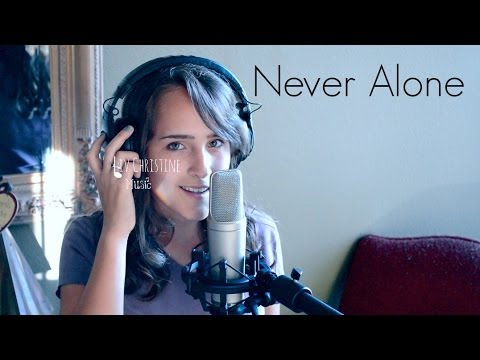 Never Alone ~Barlow Girl~ Cover by Olivia Stone