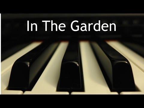 In The Garden - piano hymn instrumental with lyrics
