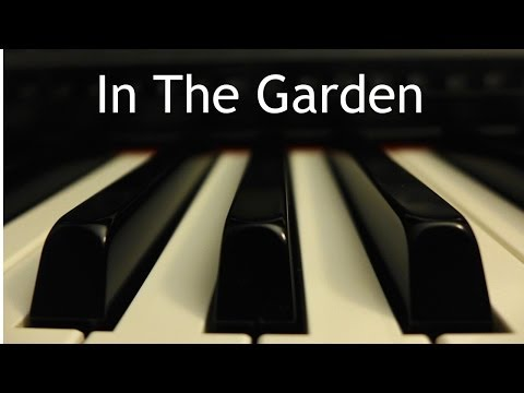 In The Garden - piano hymn instrumental with lyrics