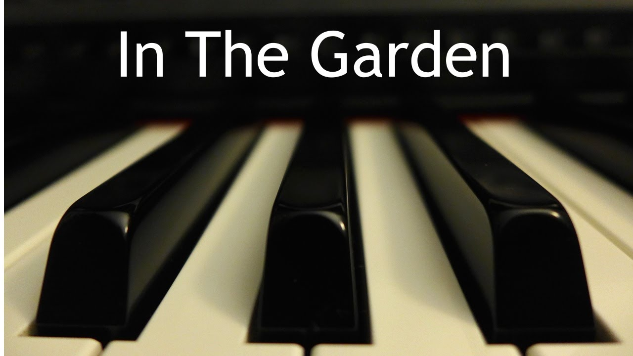 In The Garden Piano Hymn Instrumental With Lyrics Chords Chordify