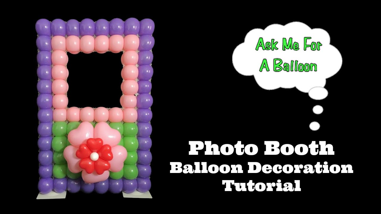 Photo Booth Balloon Decoration Tutorial Youtube