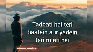 lyrics of tadpati hain teri batein /full song/Arjit sing