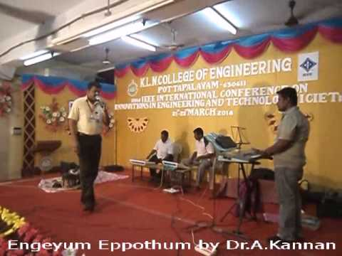 Engeyum Eppothum Song By Dr.A.Kannan, K.L.N.College Of Engineering