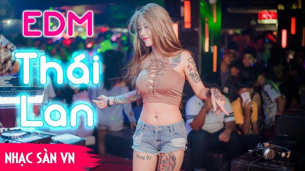 Nonstop 2018 - EDM Thái Lan Gây Nghiện Mới Nhất - Nhạc Dj Thái Lan 2018