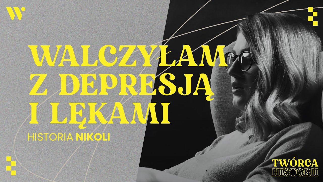 """""""Lęk paraliżował mnie do tego stopnia, że nie potrafiłam mówić"""" - Historia Nikoli - Twórca Historii"""