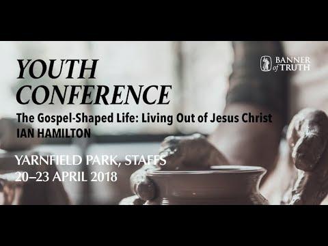 The Gospel-Shaped Life (1): Living in Communion with Jesus – Ian Hamilton