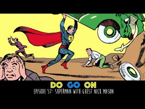 Superman with guest Nick Mason - Do Go On Podcast (ep 57)