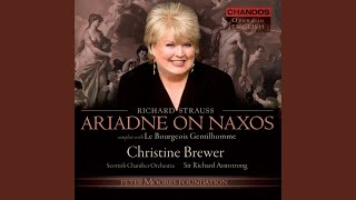 Ariadne auf Naxos, Op. 60, TrV 228a (Sung in English) : The Opera: Your gracious Royal Highness...
